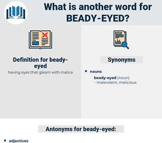 beady-eyed, synonym beady-eyed, another word for beady-eyed, words like beady-eyed, thesaurus beady-eyed