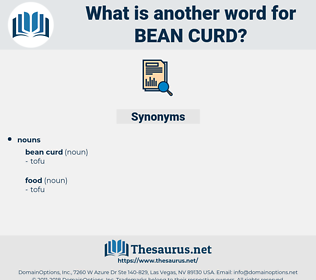 bean curd, synonym bean curd, another word for bean curd, words like bean curd, thesaurus bean curd