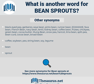 bean sprouts, synonym bean sprouts, another word for bean sprouts, words like bean sprouts, thesaurus bean sprouts