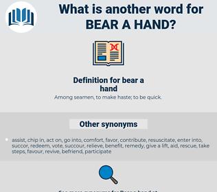 bear a hand, synonym bear a hand, another word for bear a hand, words like bear a hand, thesaurus bear a hand