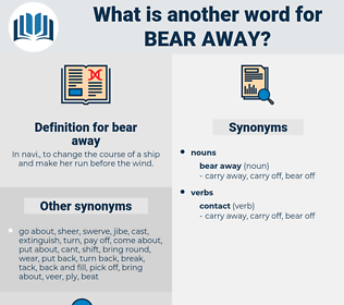 bear away, synonym bear away, another word for bear away, words like bear away, thesaurus bear away