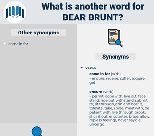 bear brunt, synonym bear brunt, another word for bear brunt, words like bear brunt, thesaurus bear brunt