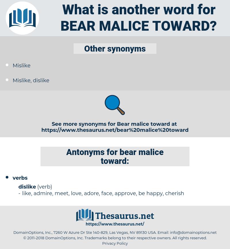 bear malice toward, synonym bear malice toward, another word for bear malice toward, words like bear malice toward, thesaurus bear malice toward