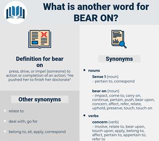 bear on, synonym bear on, another word for bear on, words like bear on, thesaurus bear on