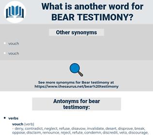 bear testimony, synonym bear testimony, another word for bear testimony, words like bear testimony, thesaurus bear testimony
