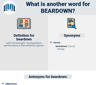 beardown, synonym beardown, another word for beardown, words like beardown, thesaurus beardown