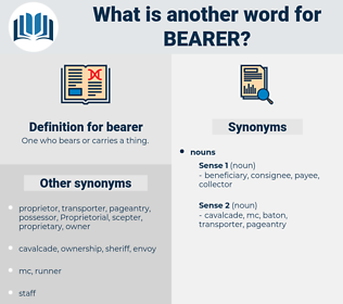 bearer, synonym bearer, another word for bearer, words like bearer, thesaurus bearer