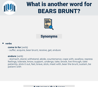 bears brunt, synonym bears brunt, another word for bears brunt, words like bears brunt, thesaurus bears brunt