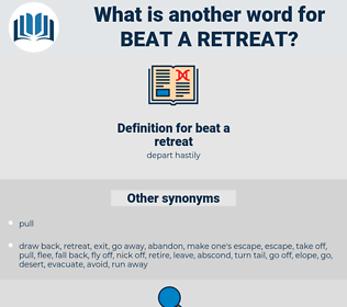 beat a retreat, synonym beat a retreat, another word for beat a retreat, words like beat a retreat, thesaurus beat a retreat