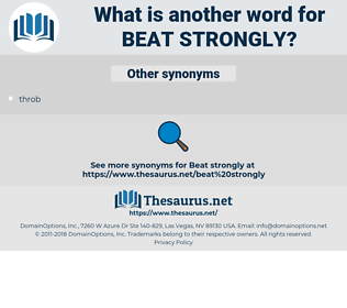 beat strongly, synonym beat strongly, another word for beat strongly, words like beat strongly, thesaurus beat strongly