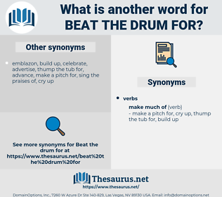 beat the drum for, synonym beat the drum for, another word for beat the drum for, words like beat the drum for, thesaurus beat the drum for