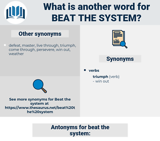 beat the system, synonym beat the system, another word for beat the system, words like beat the system, thesaurus beat the system