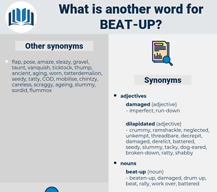 beat-up, synonym beat-up, another word for beat-up, words like beat-up, thesaurus beat-up