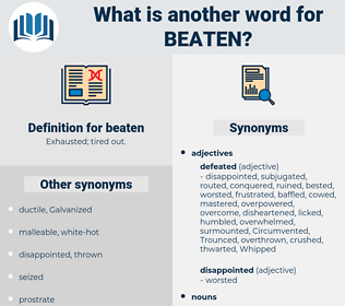 beaten, synonym beaten, another word for beaten, words like beaten, thesaurus beaten