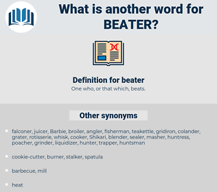 beater, synonym beater, another word for beater, words like beater, thesaurus beater