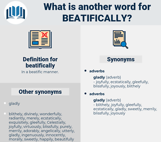 beatifically, synonym beatifically, another word for beatifically, words like beatifically, thesaurus beatifically