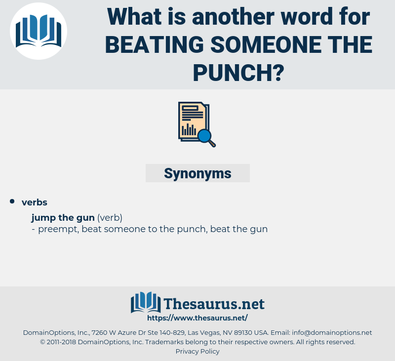 beating someone the punch, synonym beating someone the punch, another word for beating someone the punch, words like beating someone the punch, thesaurus beating someone the punch