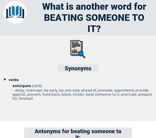 beating someone to it, synonym beating someone to it, another word for beating someone to it, words like beating someone to it, thesaurus beating someone to it