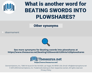 beating swords into plowshares, synonym beating swords into plowshares, another word for beating swords into plowshares, words like beating swords into plowshares, thesaurus beating swords into plowshares