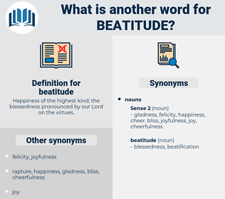 beatitude, synonym beatitude, another word for beatitude, words like beatitude, thesaurus beatitude