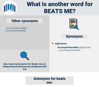 beats me, synonym beats me, another word for beats me, words like beats me, thesaurus beats me