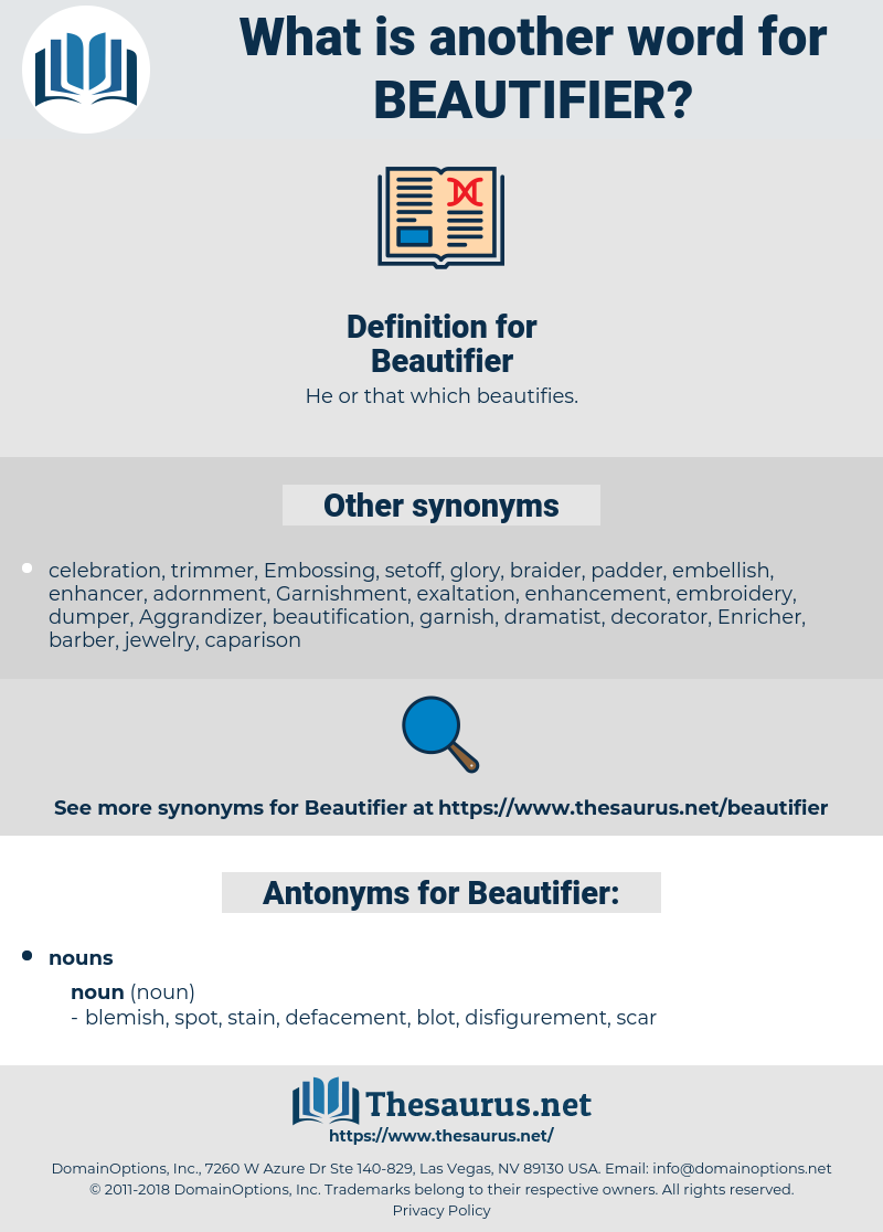 Synonyms for BEAUTIFIER, Antonyms for BEAUTIFIER - Thesaurus net
