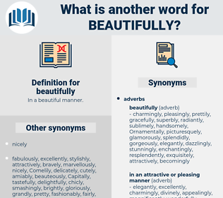 beautifully, synonym beautifully, another word for beautifully, words like beautifully, thesaurus beautifully