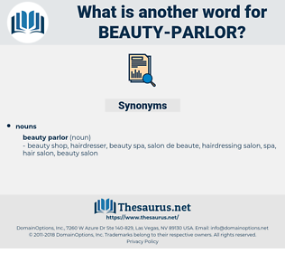 beauty parlor, synonym beauty parlor, another word for beauty parlor, words like beauty parlor, thesaurus beauty parlor