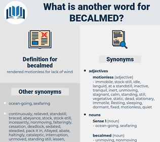 becalmed, synonym becalmed, another word for becalmed, words like becalmed, thesaurus becalmed