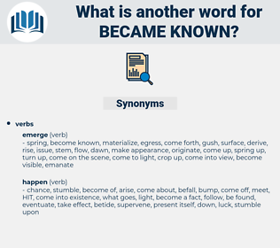 became known, synonym became known, another word for became known, words like became known, thesaurus became known