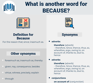 Because, synonym Because, another word for Because, words like Because, thesaurus Because
