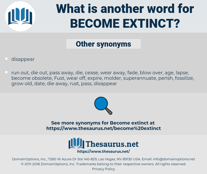 become extinct, synonym become extinct, another word for become extinct, words like become extinct, thesaurus become extinct