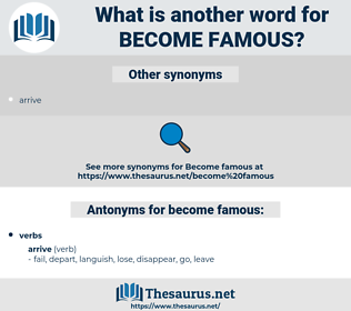 become famous, synonym become famous, another word for become famous, words like become famous, thesaurus become famous