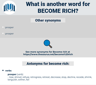 become rich, synonym become rich, another word for become rich, words like become rich, thesaurus become rich