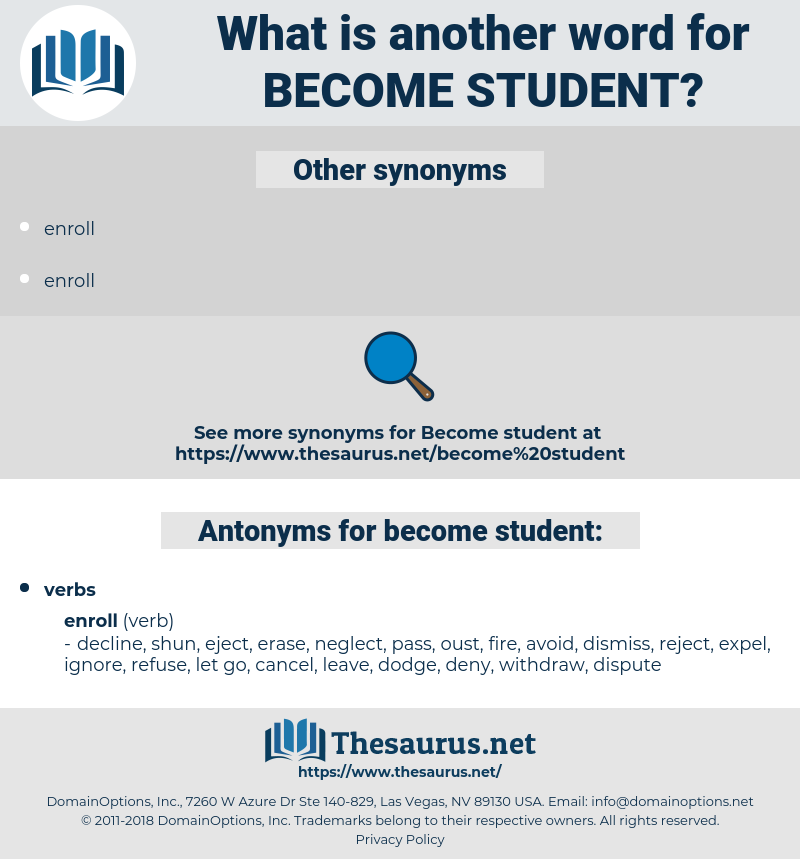 become student, synonym become student, another word for become student, words like become student, thesaurus become student