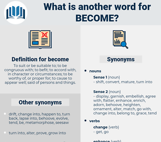 become, synonym become, another word for become, words like become, thesaurus become