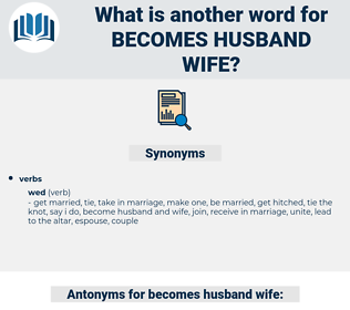 becomes husband wife, synonym becomes husband wife, another word for becomes husband wife, words like becomes husband wife, thesaurus becomes husband wife