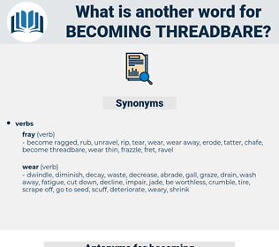 becoming threadbare, synonym becoming threadbare, another word for becoming threadbare, words like becoming threadbare, thesaurus becoming threadbare