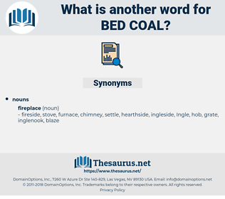 bed coal, synonym bed coal, another word for bed coal, words like bed coal, thesaurus bed coal