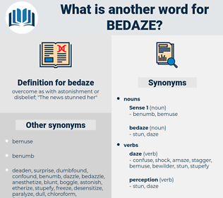 bedaze, synonym bedaze, another word for bedaze, words like bedaze, thesaurus bedaze