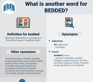 bedded, synonym bedded, another word for bedded, words like bedded, thesaurus bedded