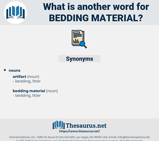 bedding material, synonym bedding material, another word for bedding material, words like bedding material, thesaurus bedding material