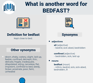 bedfast, synonym bedfast, another word for bedfast, words like bedfast, thesaurus bedfast