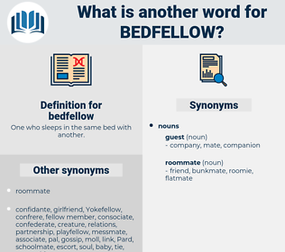 bedfellow, synonym bedfellow, another word for bedfellow, words like bedfellow, thesaurus bedfellow