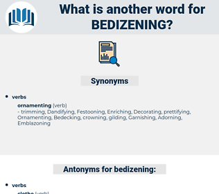 bedizening, synonym bedizening, another word for bedizening, words like bedizening, thesaurus bedizening