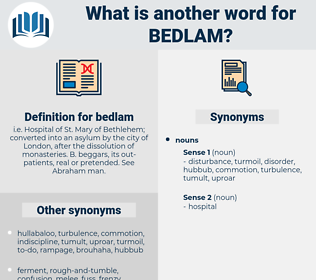 bedlam, synonym bedlam, another word for bedlam, words like bedlam, thesaurus bedlam
