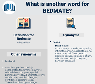 Bedmate, synonym Bedmate, another word for Bedmate, words like Bedmate, thesaurus Bedmate