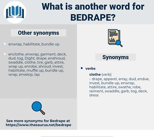 bedrape, synonym bedrape, another word for bedrape, words like bedrape, thesaurus bedrape