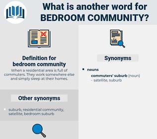 bedroom community, synonym bedroom community, another word for bedroom community, words like bedroom community, thesaurus bedroom community