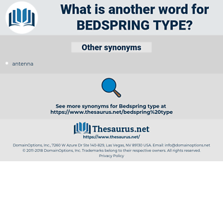 bedspring type, synonym bedspring type, another word for bedspring type, words like bedspring type, thesaurus bedspring type